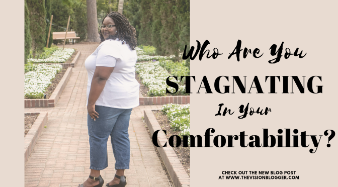 Who Are You Stagnating in Your Comfortability?